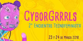 Cyborgrrrls encuentro tecnofeminista