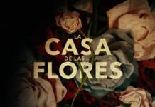 segunda temporada de la casa de las flores