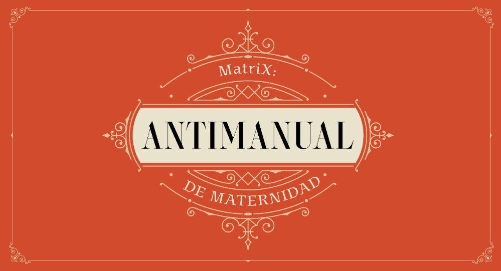 Matrix: Antimanual de maternidad